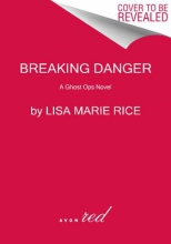 Rice, Lisa Marie Breaking Danger