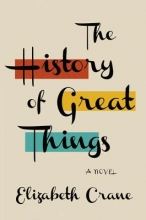 Crane, Elizabeth The History of Great Things