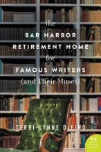DeFino, Terri-Lynne Bar Harbor Retirement Home for Famous Writers (And Their Mus