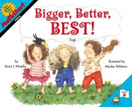 Murphy, Stuart J. Bigger, Better, Best!