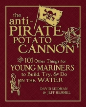 Seidman, David The Anti-Pirate Potato Cannon