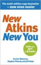 Eric C. Westman,   Dr. Jeff S. Volek,   Stephen D. Phinney New Atkins For a New You