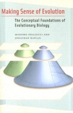 Massimo Pigliucci,   Jonathan Kaplan Making Sense of Evolution