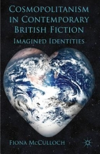 McCulloch, Fiona Cosmopolitanism in Contemporary British Fiction