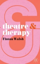 Walsh, Fintan Theatre & Therapy