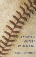 Nathanson, Mitchell A People`s History of Baseball