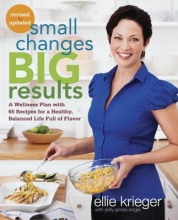Ellie Krieger Small Changes, Big Results, Revised And Updated
