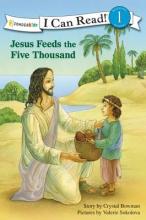 Bowman, Crystal Jesus Feeds the Five Thousand
