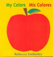 Emberley, Rebecca My Colors/Mis Colores