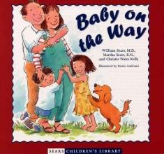 Sears, William,   Sears, Martha,   Kelly, Christie Watts Baby on the Way