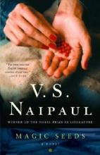 Naipaul, V. S. Magic Seeds
