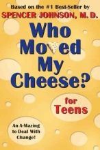 Johnson, Spencer Who Moved My Cheese? for Teens