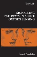 Derek J. Chadwick,   Jamie A. Goode Signalling Pathways in Acute Oxygen Sensing