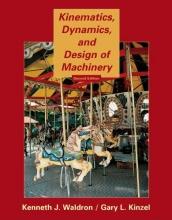 Waldron, Kenneth J. Kinematics, Dynamics, and Design of Machinery