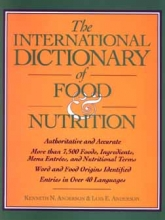 Anderson, Kenneth N. The International Dictionary of Food & Nutrition