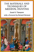 Thompson, Daniel V. The Materials and Techniques of Medieval Painting
