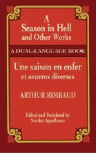 Rimbaud, Arthur A Season in Hell and Other Works/Une Saison En Enfer Et Oeuvres Diverses