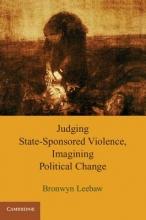 Leebaw, Bronwyn Judging State-Sponsored Violence, Imagining Political Change