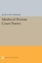 Meisami, Js Medieval Persian Court Poetry