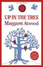 Atwood, Margaret Up in the Tree
