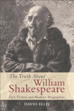 Ellis, David The Truth About William Shakespeare
