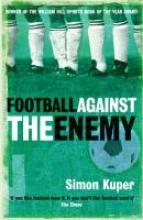 Simon Kuper Football Against The Enemy