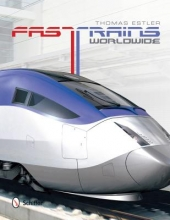 Thomas Estler Fast Trains Worldwide