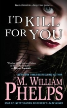 Phelps, M. William I`d Kill for You