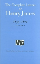 James, Henry The Complete Letters of Henry James, 1855-1872