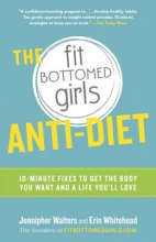 Jennipher Walters,   Erin Whitehead The Fit Bottomed Girls Anti-Diet