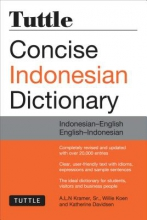 Willie Koen,   A.L.N. Kramer,   Katherine Davidsen Tuttle Concise Indonesian Dictionary