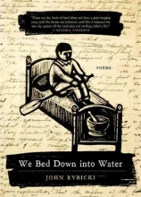 John Rybicki We Bed Down into Water
