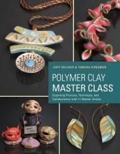 Judy Belcher,   Tamara L. Honaman Polymer Clay Master Class