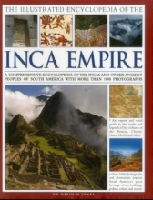 Jones, David M., Dr. The Illustrated Encyclopedia of the Inca Empire