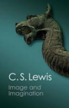 Lewis, C. S. Image and Imagination