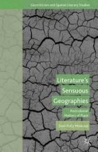 Moslund, Sten Pultz Literature`s Sensuous Geographies