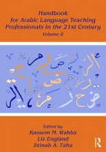 Handbook for Arabic Language Teaching Professionals in the 21st Century, Volume II