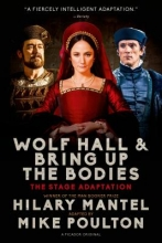 Mantel, Hilary Wolf Hall and Bring Up the Bodies