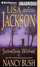 Jackson, Lisa,   Bush, Nancy Something Wicked