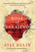 Kulin, Ayse Rose of Sarajevo