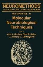 Alan A. Boulton,   Glen B. Baker,   Anthony T. Campagnoni Molecular Neurobiological Techniques