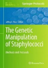 Jeffrey L. Bose The Genetic Manipulation of Staphylococci