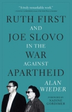 Wieder, Alan Ruth First and Joe Slovo in the War Against Apartheid