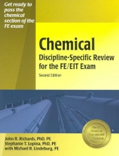 Richards, John R. Chemical Discipline-Specific Review for the FE/EIT Exam