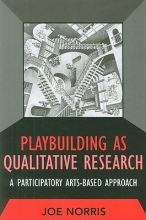 Norris, Joe Playbuilding as Qualitative Research