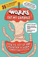 Appelhof, Mary,   Olszewski, Joanne Worms Eat My Garbage