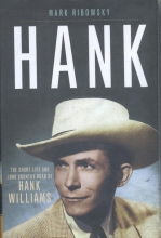 Ribowsky, Mark Hank - The Short Life and Long Country Road of Hank Williams
