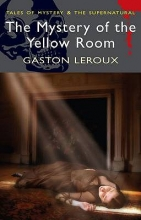 LeRoux, Gaston The Mystery of the Yellow Room