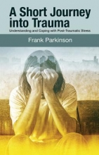 Parkinson, Frank A Short Journey Into Trauma