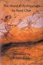 Char, Rene The Word As Archipelago
